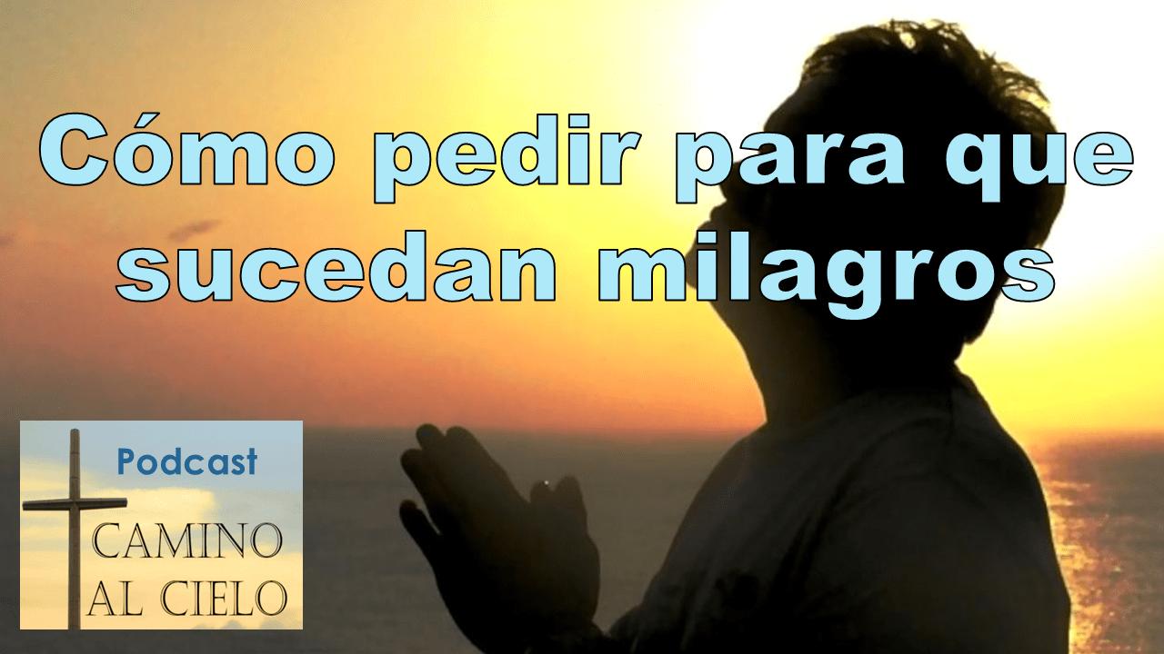 Como pedir para que sucedan milagros 51
