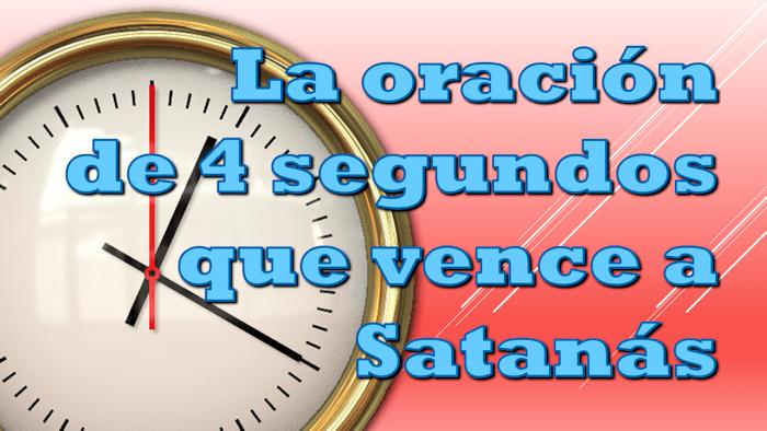 La oración de 4 segundos que vence a Satanás
