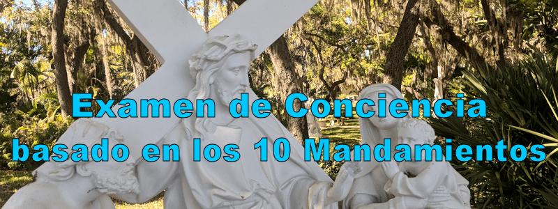 Examen de conciencia basado en los 10 Mandamientos