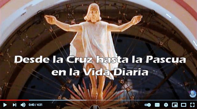 Desde la Cruz hasta la Pascua en la Vida Diaria