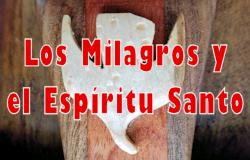 Los Milagros y el Espírítu Santo